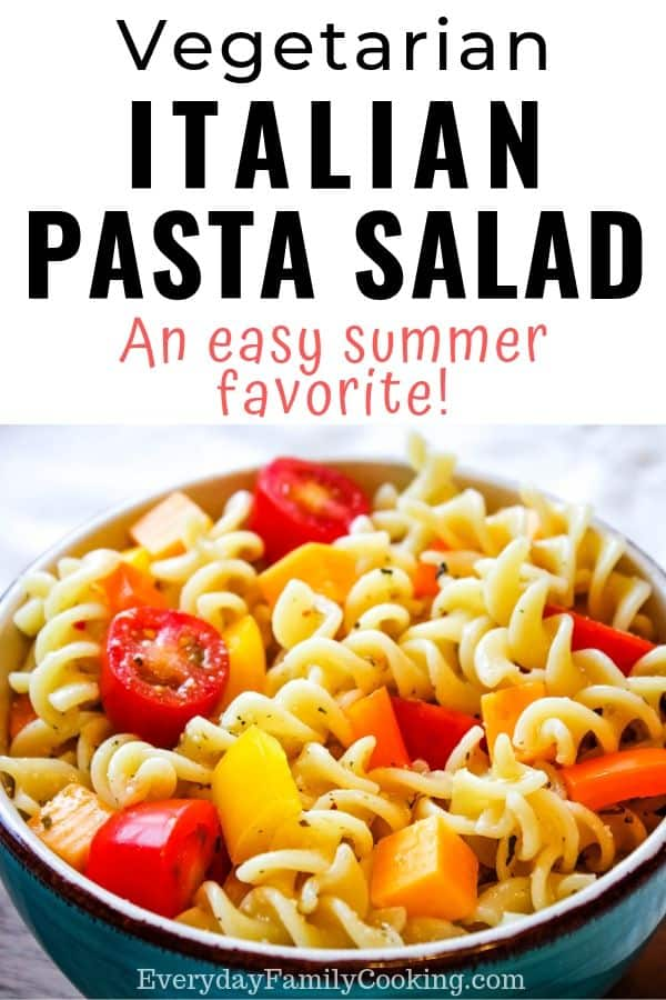 Title and Shown: Vegetarian Italian Pasta Salad: an easy summer favorite (in a blue bowl)