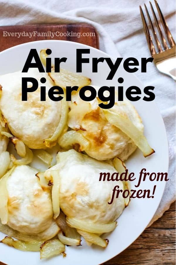 Title and Shown: Air Fryer Pierogies made from frozen! (on a white plate)