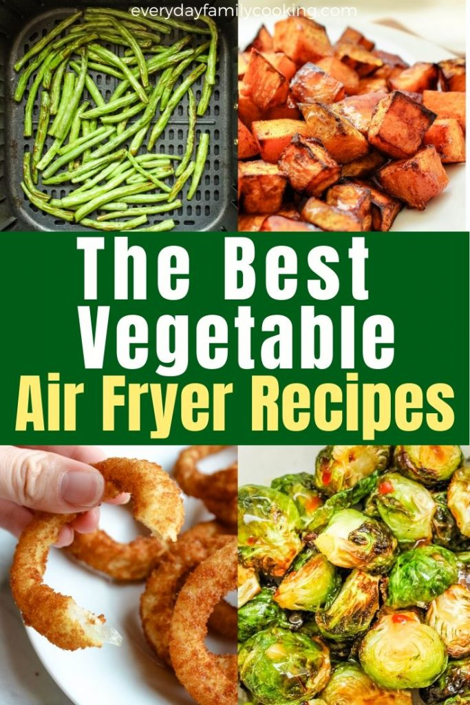 Title and Shown: The Best Vegetable Air Fryer Recipes (collage)