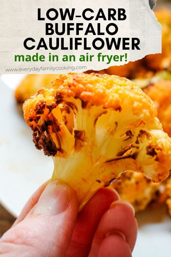 Title and Shown: Low-Carb Buffalo Cauliflower made in an air fryer (with cauliflower in hand)