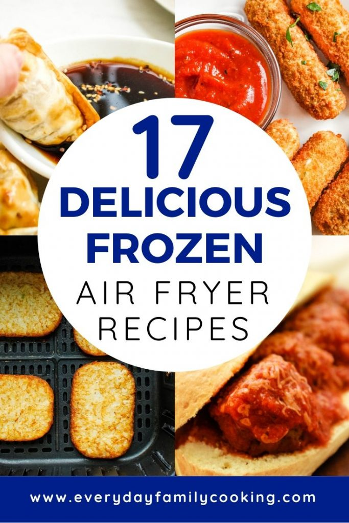 Title and Shown: 17 delicious frozen air fryer recipes (with collage of recipes shown in background)