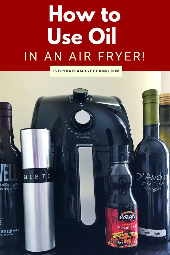 Title and Shown: How to Use Oil in an air fryer! (air fryer with oil bottles next to and in front of it)