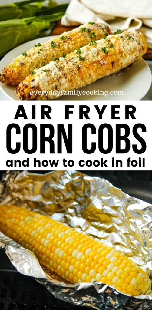 Title and Shown: Air Fryer Corn Cobs and how to cook in foil