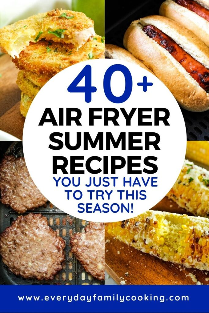 Title and Shown: 40+ Air Fryer Summer Recipes You Just Have to Try This Season! (collage)