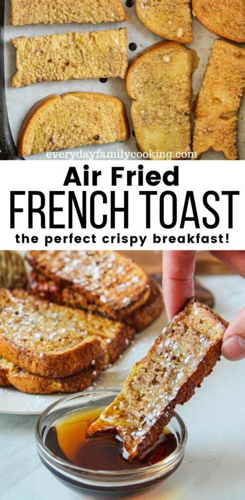 Title and Shown: Air Fried French Toast -- the perfect crispy breakfast!