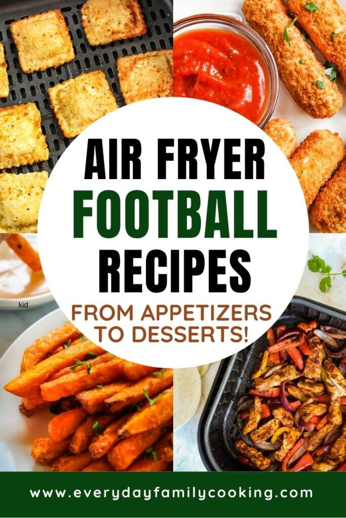 Title and Shown: Air Fryer Football Recipes from appetizers to desserts (with collage of recipes included)